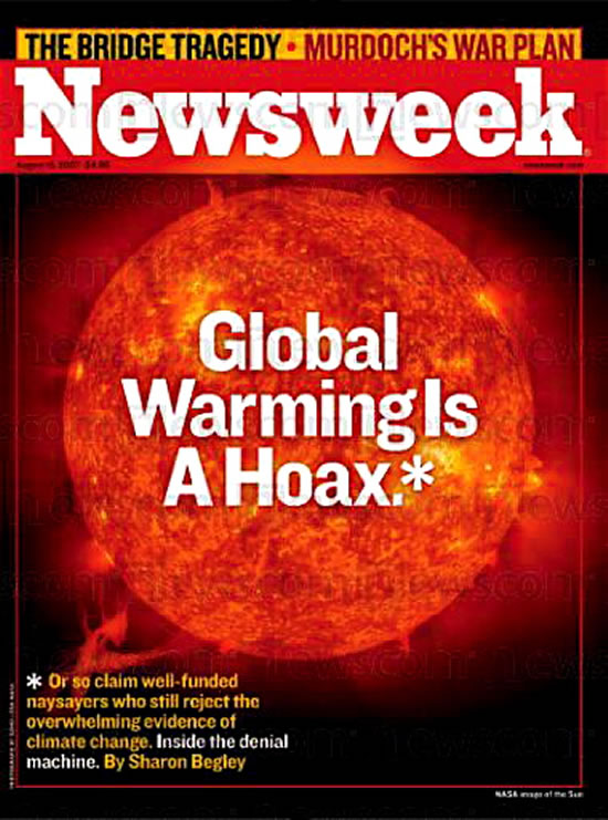 Newsweek, Global Warming is an Hoax, Or so claim well-funded naysayers who still reject the overwhelming evidence of climate change.